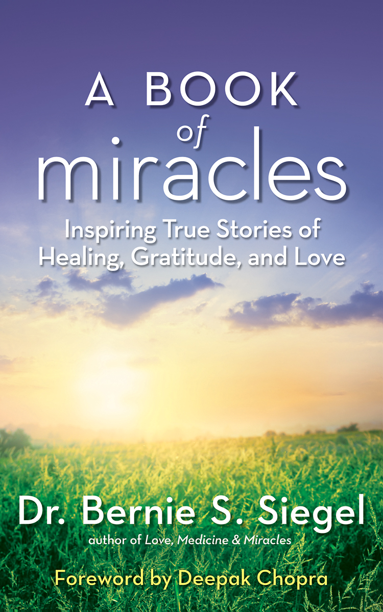 A Book of Miracles by Dr. Bernie Siegel