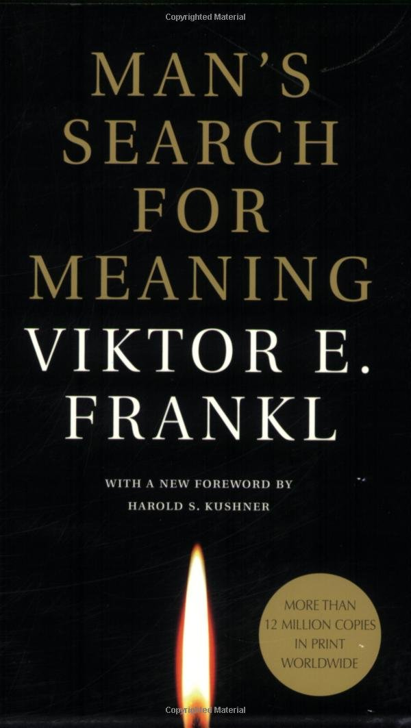 man s search for meaning and in Mans search for meaning analysis 1375 words | 6 pages in viktor frankl's  man's search for meaning we are told a powerful story of a man's survival  through.